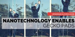Spiderman gloves & more : nanotechnology enables geckopads